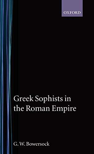 9780198142799: Greek Sophists in the Roman Empire