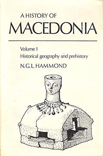 9780198142942: A History of Macedonia, Vol. 1: Historical Geography and Prehistory (v. 1)