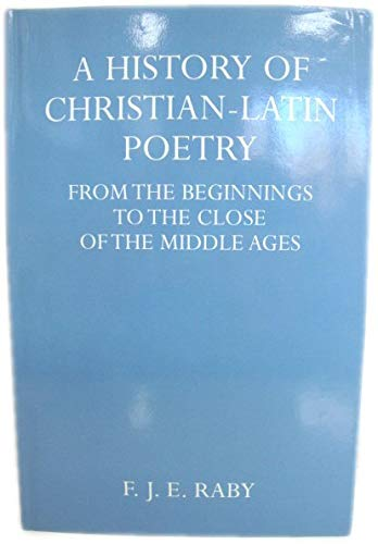 9780198143246: A History of Christian-Latin Poetry (Oxford University Press academic monograph reprints)