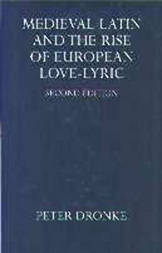9780198143468: Mediaeval Latin and the Rise of the European Love-lyric (Oxford University Press academic monograph reprints)