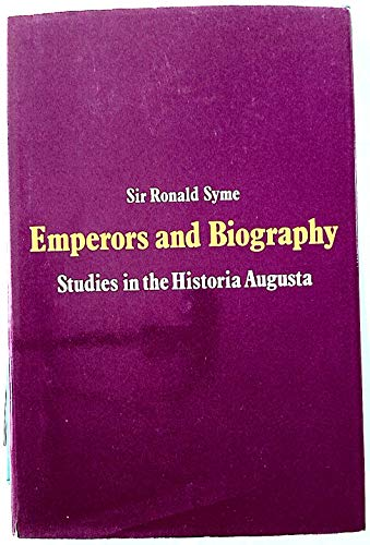 EMPERORS AND BIOGRAPHY Studies in the Historia Augusta