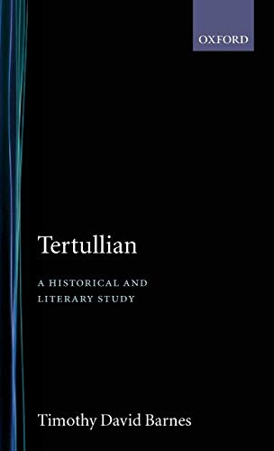 9780198143628: Tertullian: A Historical and Literary Study