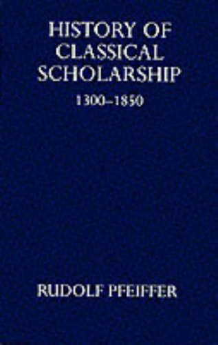 9780198143642: History of Classical Scholarship from 1300 to 1850 (Oxford University Press academic monograph reprints)
