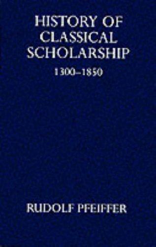 9780198143642: History of Classical Scholarship 1300-1850 (Oxford University Press academic monograph reprints)