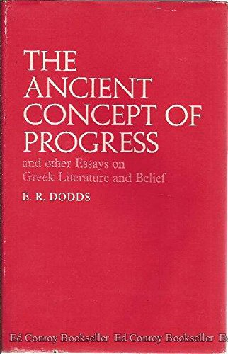9780198143703: Ancient Concept of Progress and Other Essays on Greek Literature and Belief