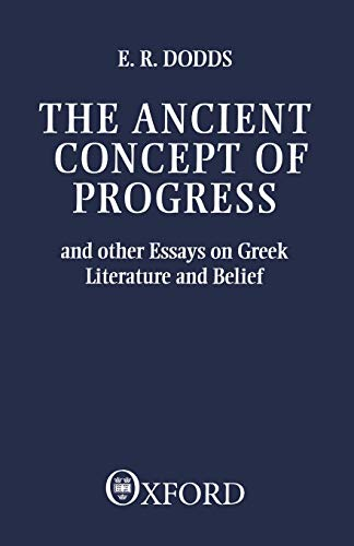 9780198143772: The Ancient Concept of Progress and Other Essays on Greek Literature and Belief (Clarendon Paperbacks)