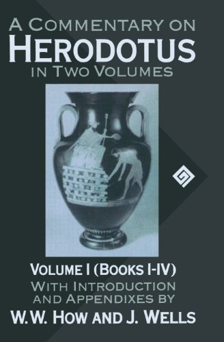 A Commentary on Herodotus: With Introduction and Appendices Volume I (Books I-IV): How, W. W.; ...