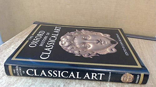 THE OXFORD HISTORY OF CLASSICAL ART.