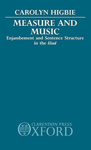 9780198143871: Measure and Music: Enjambement and Sentence Structure in the Iliad
