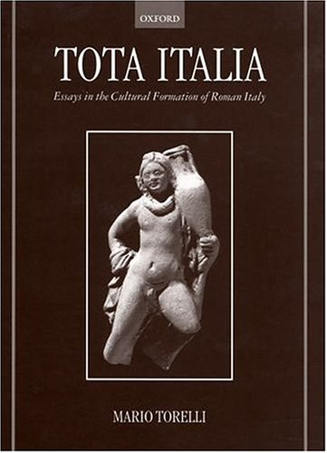 9780198143932: Tota Italia: Essays in the Cultural Formation of Roman Italy