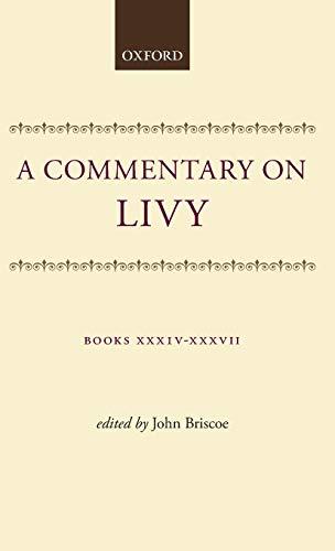9780198144557: A Commentary on Livy: Books XXXIV-XXXVII (Bks.34-37)