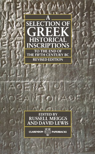 9780198144878: A Selection of Greek Historical Inscriptions to the End of the Fifth Century BC: To the End of the Fifth Century B.C. Ed.R.Meiggs & D.Lewis Vol 1 (Clarendon Paperbacks)