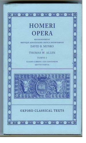 Iliad, Books 1-12 (Oxford Classical Texts: Homeri Opera, Vol. 1) (v. 1) (Greek and Latin Edition): ...
