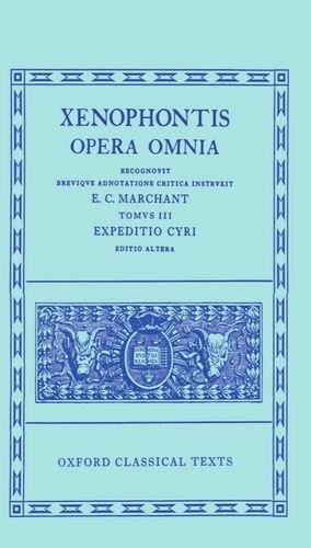 9780198145547: Opera Omnia (Tomus III: Expedito Cyri)