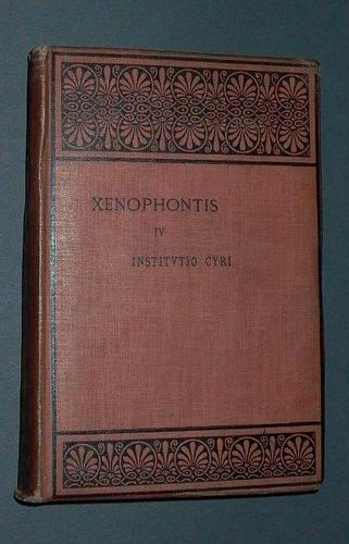 9780198145554: Xenophontis(Xenophon): Opera Omnia, Tomus IV: Institutio Cyri (Scriptorum Classicorum Bibliotheca Oxoniensis)