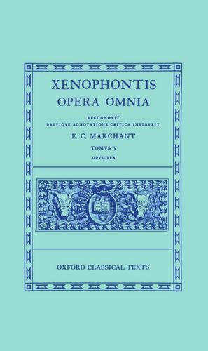9780198145561: Xenophon V. Opuscula: Bk.5 (Oxford Classical Texts)