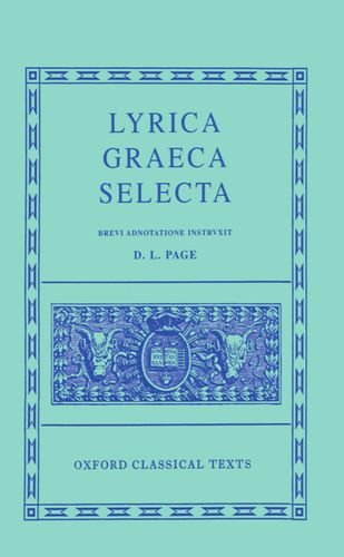 Lyrica Graeca Selecta (Oxford Classical Texts): Page, Denys L.