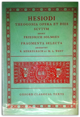 9780198145684: Theogonia, Opera et Dies, Scutum, Fragmenta Selecta (Oxford Classical Texts) (Greek Edition)