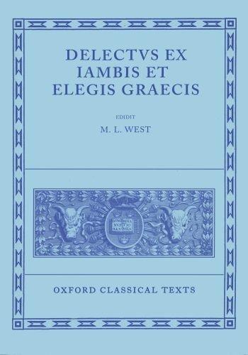 9780198145899: Delectus ex Iambis et Elegis Graecis