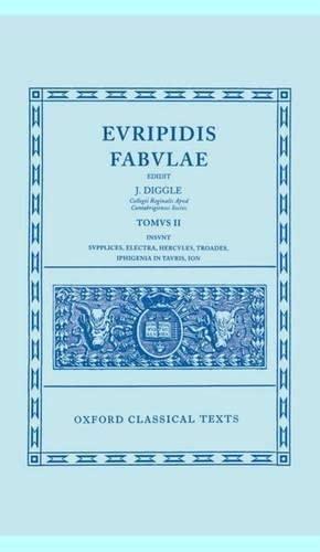 9780198145905: Euripides Fabulae: Vol. II: (Sup., El., Her., Tro., Iph.Tau., Ion): (Sup., El., Her., Tro., Iph.Tau., Ion) Vol 2 (Oxford Classical Texts)