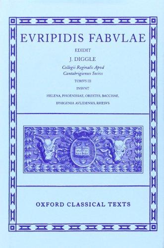 9780198145950: Euripides Fabulae: Vol. III: (Helena, Phoenissae, Orestes, Bacchae, Iphigenia Aulidensis, Rhesus):