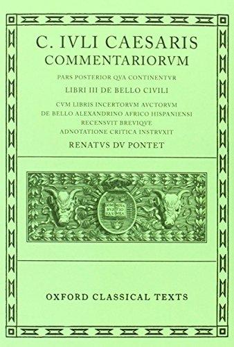 9780198146032: Caesar Commentarii. II. (Civil War): (Bellum Civile, cum libris incertorum auctorum de Bello Alexandrino, Africo, Hispaniensi): (Bellum Civile, Cum ... Hispaniensi) Vol 2 (Oxford Classical Texts)