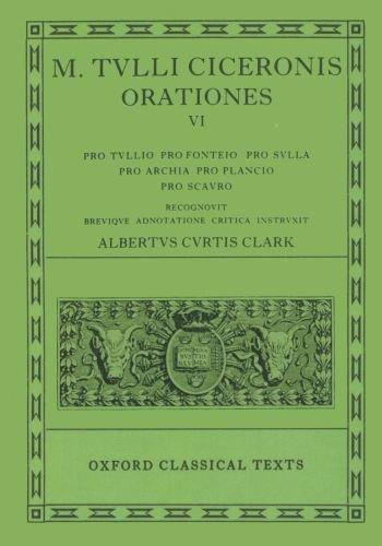 9780198146100: Cicero Orationes. Vol. VI: (Tull., Font., Sull., Arch. Poet., Planc. Scaur.): (Tull., Font., Sull., Arch.Poet., Planc.Scaur.) Vol 6 (Oxford Classical Texts)