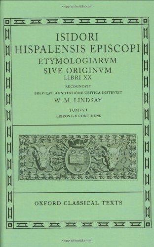Isidori Hispalensis Episcopi: Etymologiarum Sive Originum, Libri: W.M. Lindsay; Isidore
