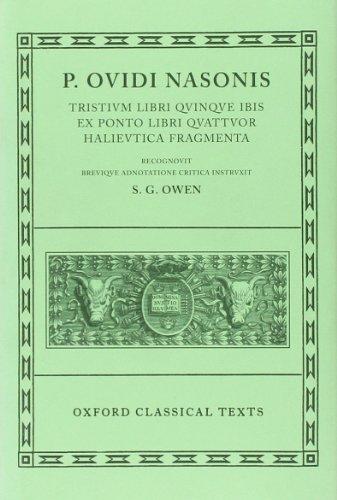 9780198146261: P. Ovidi Nasonis: Tristium Libri Quinque; Ibis; Ex Ponto Libri Quattuor; Halieutica; Fragmenta (Oxford Classical Texts) (Vol 1) (Latin Edition)