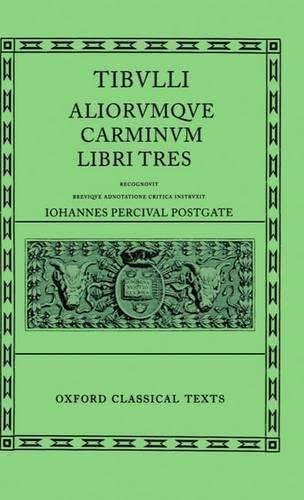9780198146377: Tibulli Aliorumque Carminum Libri Tres (Oxford Classical Texts)