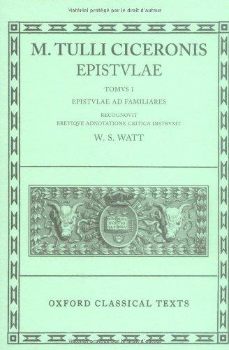 M. Tulli Ciceronis: Epistulae Vol. I: Epistulae: CICERO, Marcus Tullius