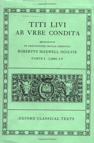 9780198146612: Ab Urbe Condita: Volume I: Books I-V (Oxford Classical Texts) (Bks.1-5) (Latin Edition)