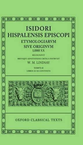 9780198146681: Isidore Etymologiae Vol. II. Books XI-XX: Vol 2, Bks.11-20 (Oxford Classical Texts)
