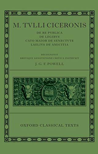 9780198146698: M. Tulli Ciceronis De Re Publica, De Legibus, Cato Maior de Senectute, Laelius de Amicitia (Oxford Classical Texts)