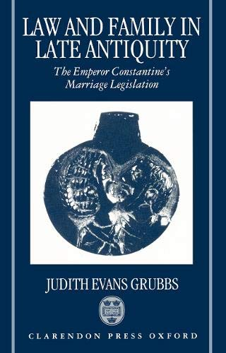 Law and family in late Antiquity. The: GRUBBS (Judith Evans)