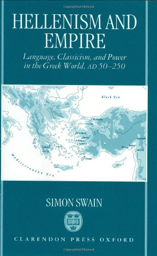 9780198147725: Hellenism and Empire: Language, Classicism, and Power in the Greek World, AD 50-250