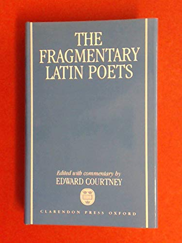 9780198147756: The Fragmentary Latin Poets