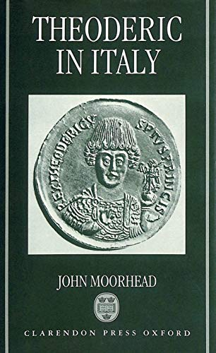 9780198147817: Theodoric in Italy (Oxford University Press academic monograph reprints)