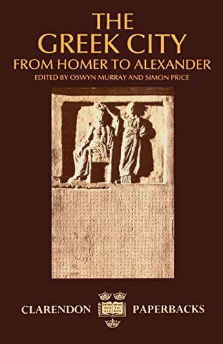 9780198147916: The Greek City: From Homer to Alexander (Clarendon Paperbacks)