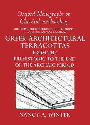 9780198147947: Greek Architectural Terracottas: from the Prehistoric to the End of the Archaic Period (Oxford Monographs on Classical Archaeology)