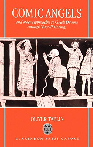 9780198147978: Comic Angels: And Other Approaches to Greek Drama through Vase-Paintings