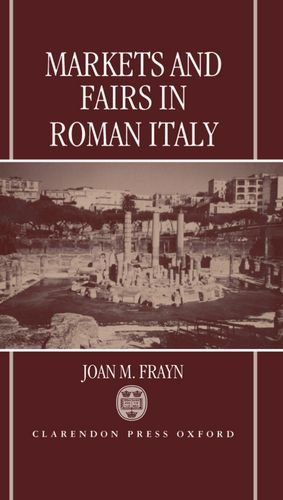 9780198147992: Markets and Fairs in Roman Italy: Their Importance from the Second Century BC to the Third Century
