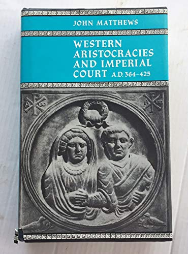 9780198148173: Western Aristocracies and Imperial Court, A.D.364-425 (Oxford Reprints)