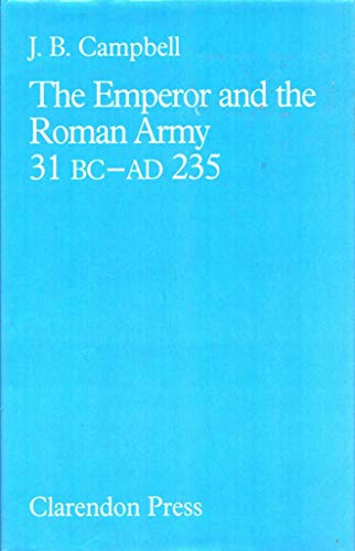 9780198148340: Emperor & the Roman Army 31 BC - 235 (Oxford University Press Academic Monograph Reprints)
