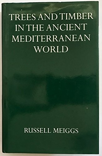 9780198148401: Trees and Timber in the Ancient Mediterranean World