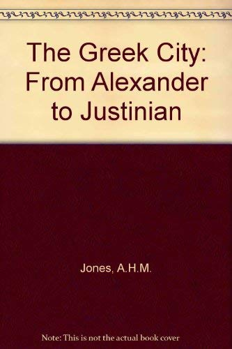 9780198148425: The Greek City from Alexander to Justinian