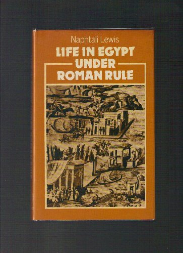 Life in Egypt under Roman Rule: Lewis, Naphtali
