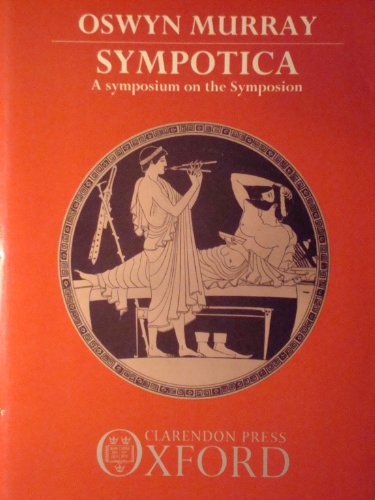 9780198148616: Sympotica: A Symposium on the Symposium