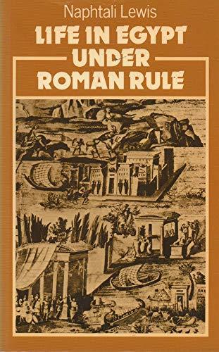 9780198148722: Life in Egypt Under Roman Rule