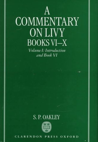9780198148777: 1: A Commentary on Livy, Books VI-X: Volume I: Introduction and Book VI (Vol 1 (1st of A 3 Vol Set)